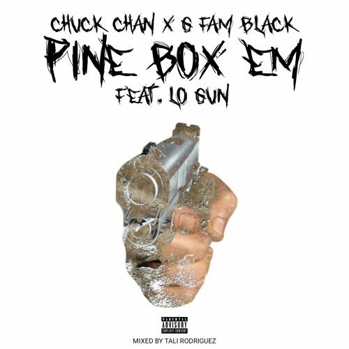 Chuck Chan x G FAM BLACK - Pine Box Em (Feat. Lo Gun)
