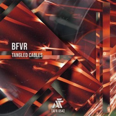 BFVR - Tangled Cables EP [AFR054]