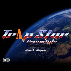 Trap Star freestyle