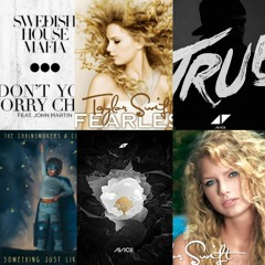 Don't You Worry Child x Love Story x Wake Me Up x Something Just Like This x Without You x Our Song