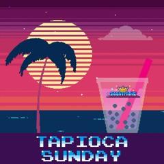 Tapioca Sunday