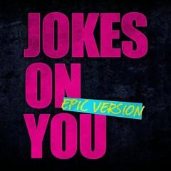 Jokes On You (feat. NeySean)
