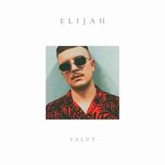 ELIJAH - SALUT