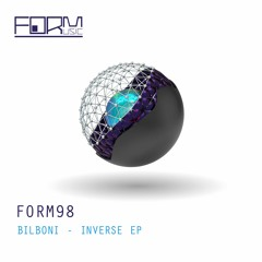 BILBONI - Inverse (Original Mix) [Form Music]