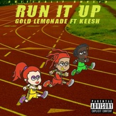 Gold Lemonade - Run It Up Lowfreak Remix