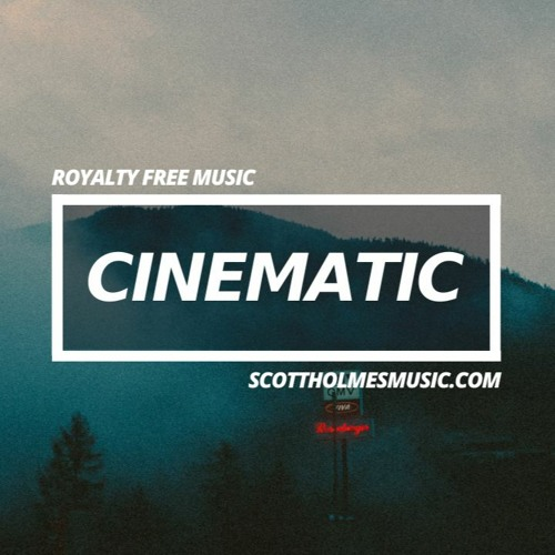 Stream Scott Holmes Music Royalty Free Music Listen To Royalty Free Cinematic Music Free Download Creative Commons Music For Youtube Playlist Online For Free On Soundcloud