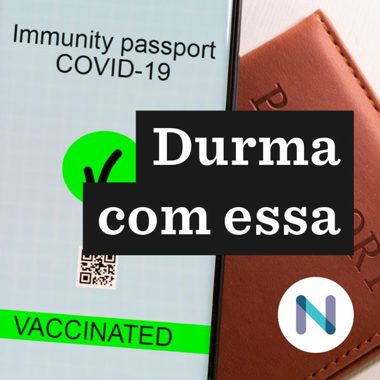 Os critérios e as polêmicas do passaporte vacinal da Europa   29.abr.2021