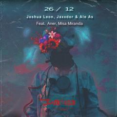 Joshua Leon, Jaxxdor, Ale As Feat. Aneer, Misa Miranda - 26/12