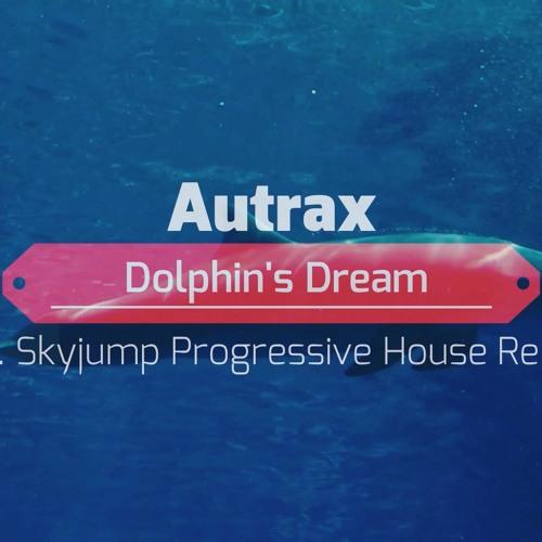 Autrax - Dolphin's Dream (D.J. Skyjump Progressive House Remix)