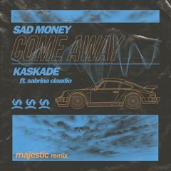 Sad Money X Kaskade x Sabrina Claudio - Come Away (Majestic Remix)