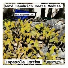 The Asymetrics Present:  Lord Sandwich meets Medusa - Ispayola Rythm