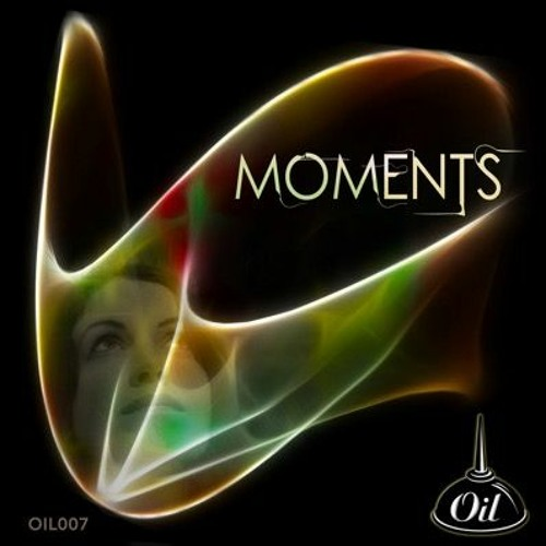 OIL007 Moments