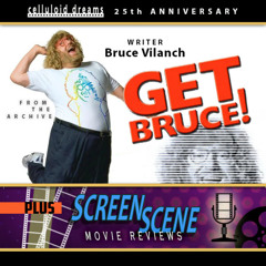 BRUCE VILANCH (GET BRUCE!) [1999] + ALL-NEW MOVIE REVIEWS (9-16-21) CELLULOID DREAMS THE MOVIE SHOW