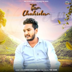 Tu Chahida || Karan Dhillon || The Game || Latest Punjabi Song 2021
