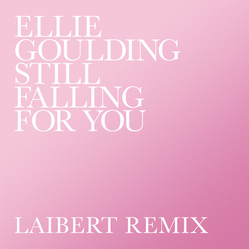 Still Falling For You (Laibert Remix)