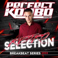 Perfect Kombo @ Retro Selection (034) [BREAKBEAT SERIES]
