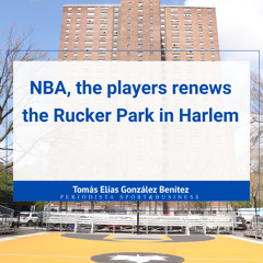 NBA, the players' union renews the legendary Rucker Park in Harlem