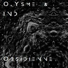 C.Ysme & IND_ Obsidienne