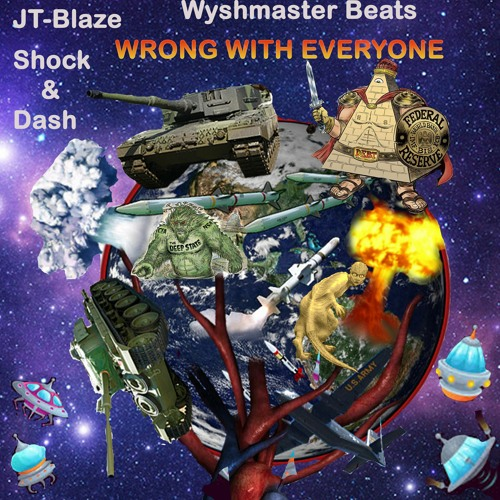 """""""Wrong with Everyone,"""" JT-Blaze Feat. Shock & Dash (Prod. by Wyshmaster Beats)"""