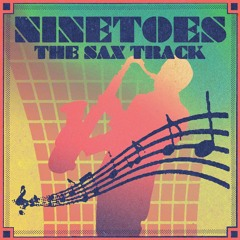 Ninetoes - The Sax Track