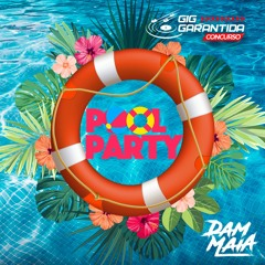 Dj Dam Maia - Gig Garantida 3ª fase Tema Pool Party