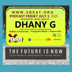 Dhany G  Guest mix The Future is Now On Xbeat Radio July 2020.
