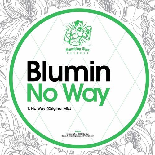 BLUMIN - No Way [ST168] 28th May 2021