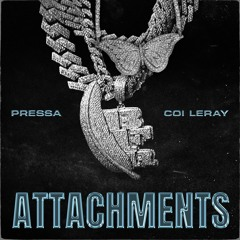 Pressa feat. Coi Leray - Attachments