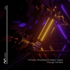 AVAD024 - LTN Pres. Ghostbeat & Hidden Tigress - Through The Rain *Out Now*