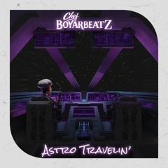 astro travelin' [Hearditherefirst.blog premiere]