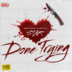 STAR - DONE TRYING (Explicit)