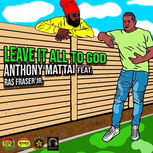Leave It All to God (feat. Ras Fraser Jr.)