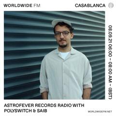 Astrofever Records Radio w/ Polyswitch & Saib @ Worldwide FM (08-09-21)