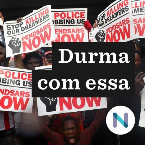 Os protestos contra a brutalidade policial na Nigéria | 21.out.20