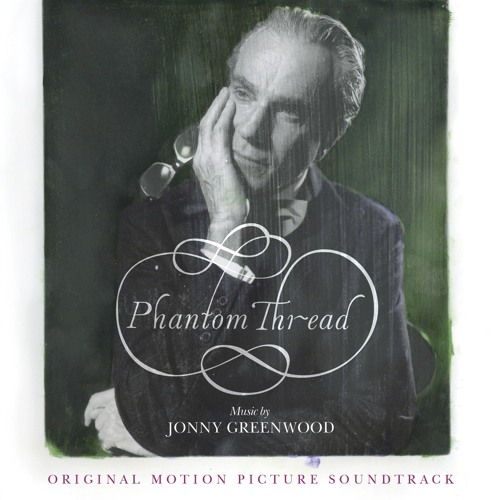 Phantom Thread (Original Motion Picture Soundtrack)