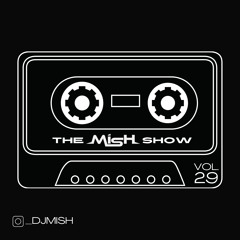 The Mish Show Vol.29