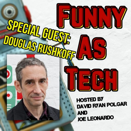 PART 1: Douglas Rushkoff and Team Human! Putting the humanity back in tech & life