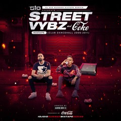 Dj Gio Presents The Street Vybz and Coke Mixtape RAW (Club Dancehall 2006-2011)Hosted By Ameer B