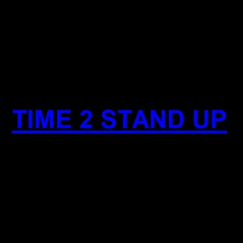 TIME 2 STAND UP - new type instrumental