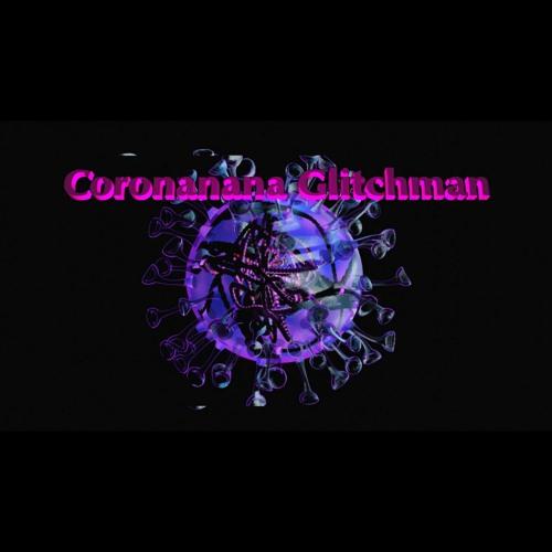 Coronanana Glitchman