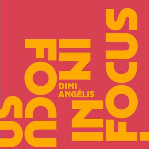 In Focus 003 - Dimi Angélis