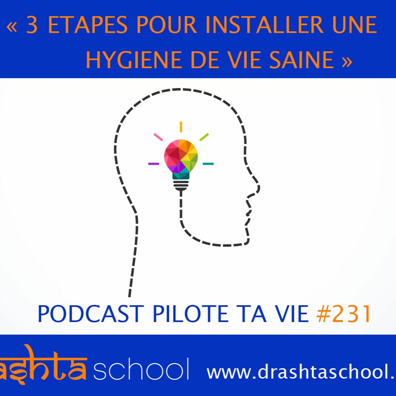 PTV231 - 3 ETAPES POUR INSTALLER UNE HYGIENE DE VIE SAINE