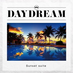 DAYDREAM / SUNSET SUITE (MIXED BY TR)
