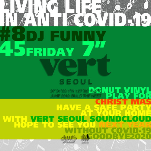 VERT SEOUL LIVING LIFE in Anti COVID-19 #8 DJ FUNNY(45FRIDAY)