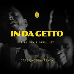 J Balvin, Skrillex - In Da Getto (CAFE CADERAS REMIX)