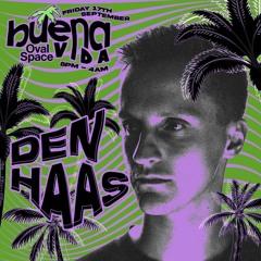 Live Set: Den Haas @ Buena Vida Oval Space (17/09/21)