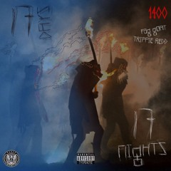 17 Days 17 Nights FbgGoat ft Trippieredd