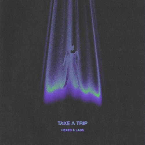 HEXED X LABS - TAKE A TRIP [FUXWITHIT PREMIERE]