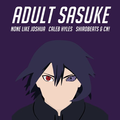 Adult Sasuke Rap | NLJ, Caleb Hyles with Shirobeats & CNI | Naruto Rap Image