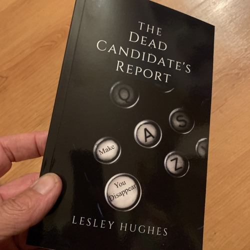 Friday Foreplay - THE DEAD CANDIDATE'S REPORT by (Special Guest) LESLEY HUGHES.